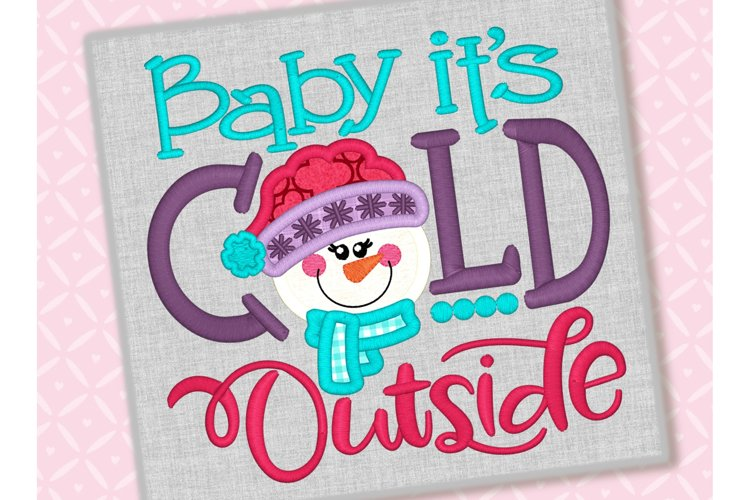 Baby Its Cold Outside Applique Design 1217
