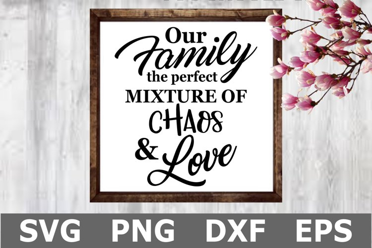 Chaos and Love - A Family SVG Cut File example image 1