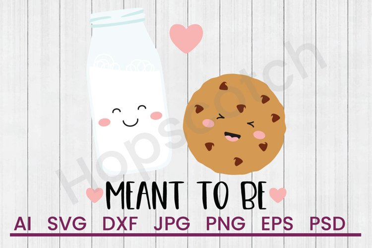 Milk Cookie SVG, Meant to Be SVG, DXF File, Cuttatable File