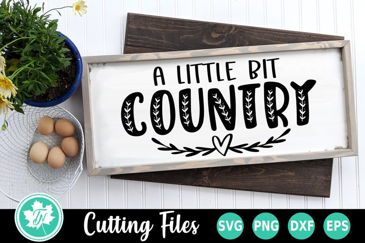A Little Bit Country - A Home SVG Cut File