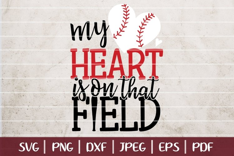 My Heart Is On That Field SVG Cut File, Baseball SVG Design example image 1