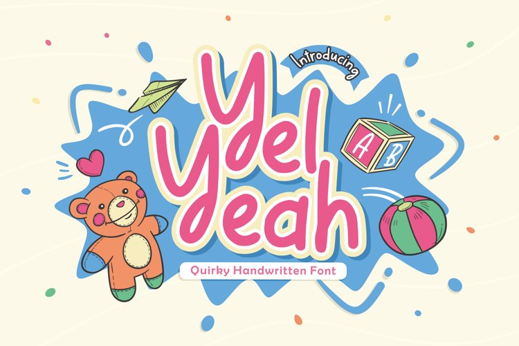 Yel Yeah - Quirky Handwritten Font example image 1