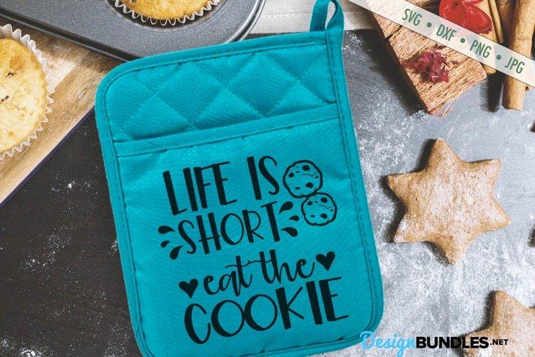 Life Is Short Eat the Cookie SVG   Pot Holder SVG