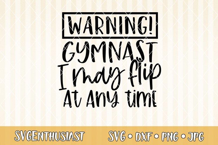 Warning gymnast i may flip at any time SVG cut file