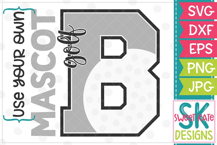 Your Own Mascot B Golf SVG DXF EPS PNG JPG example image 1