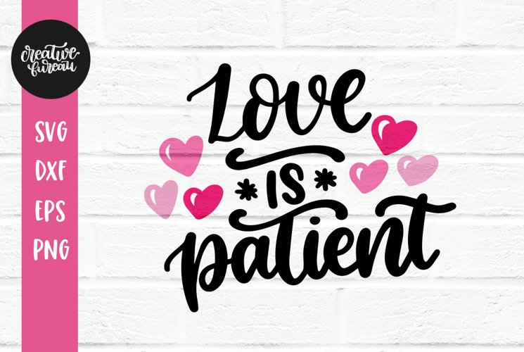 Love Is Patient SVG DXF, Valentines Day SVG, Love Svg Dxf