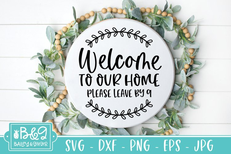 Farmhouse Sign | Welcome Please Leave| Funny Welcome SVG