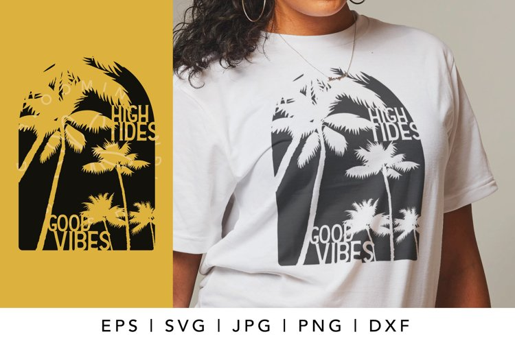 High tides good vibes SVG, Summer and beach tshirt design example image 1