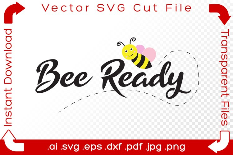 Bee Ready SVG Bumblebee Word Funny Pun Cut File for Makers example image 1