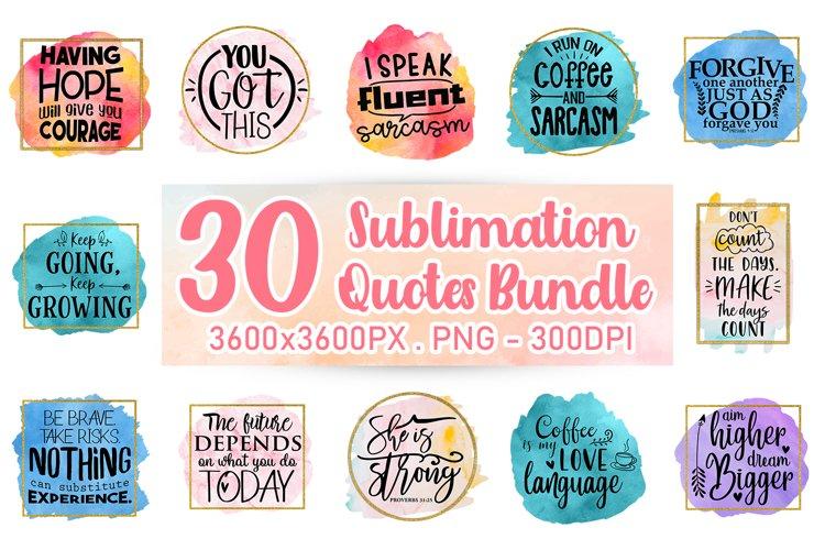 Sublimation Quotes Bundle - 30 PNG Designs