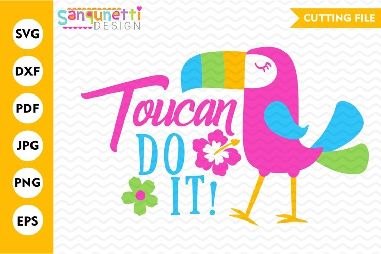 Toucan do it parrot SVG file, summer tropical cutting file example image 1