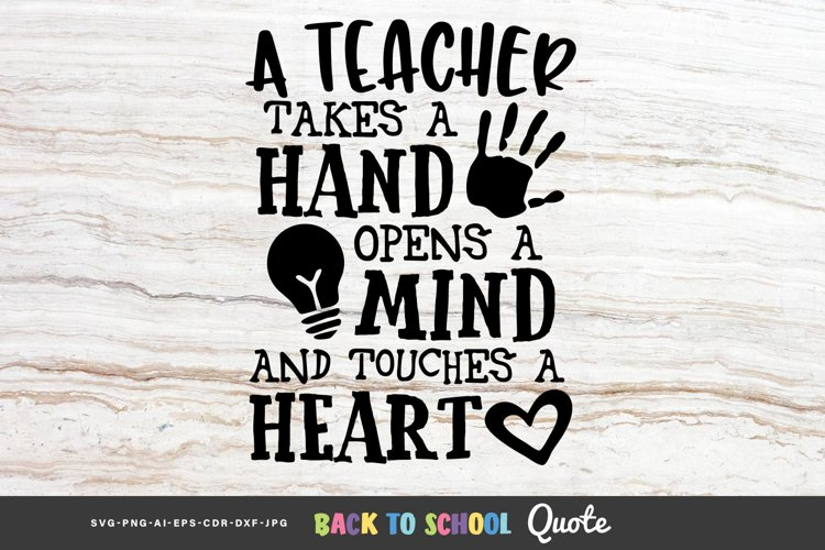 A Teacher Takes a Hand, Opens a Mind ... - Educational Quote