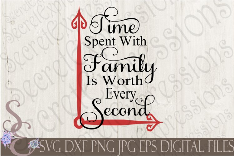Time spent with Family is worth every Second example image 1