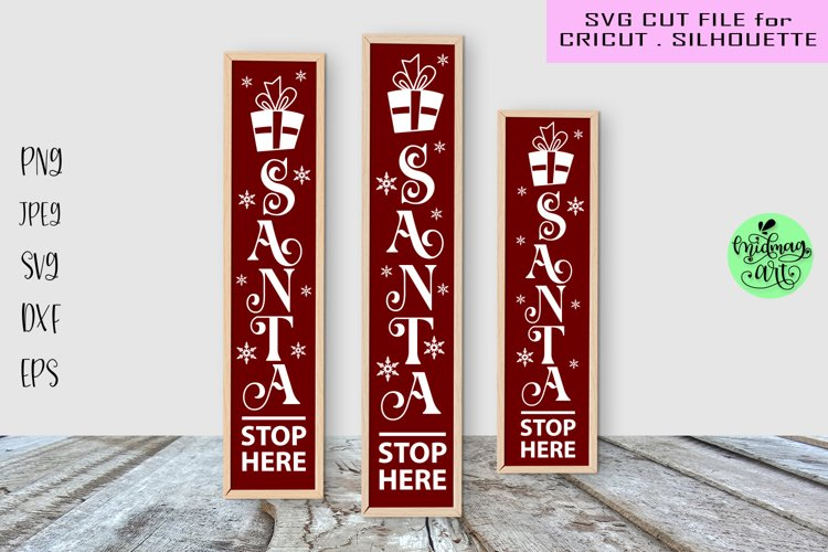 Santa stop here porch sign svg, christmas vertical sign svg example image 1