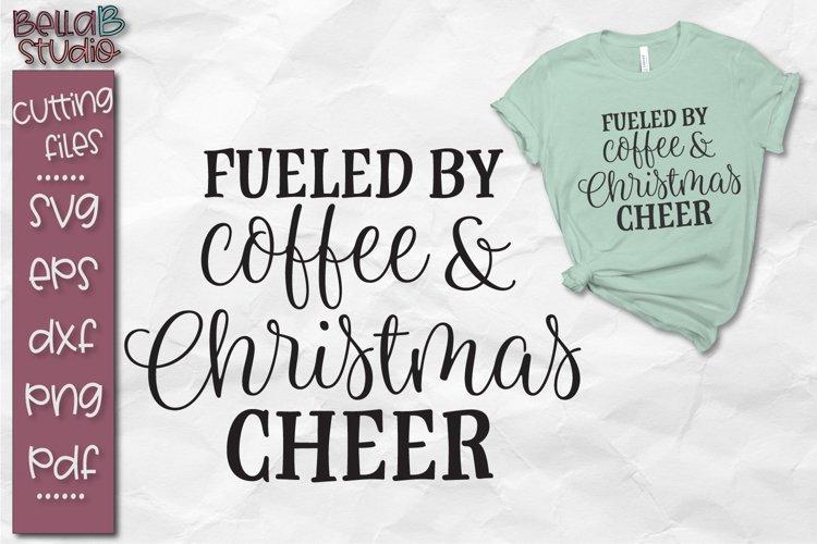 Fueled By Coffee and Christmas Cheer SVG, Christmas Cut File example image 1