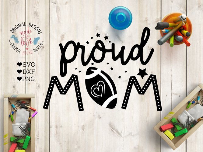 Proud Mom - American Football Cut File SVG, DXF, PNG example image 1