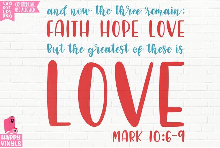 Faith Hope Love Mark 10 - A Religious Valentine SVG File