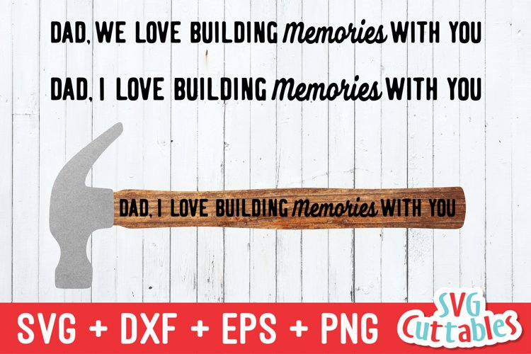 Free Father S Day Svg Dad We Love Building Memories With You 255874 Cut Files Design Bundles SVG, PNG, EPS DXF File