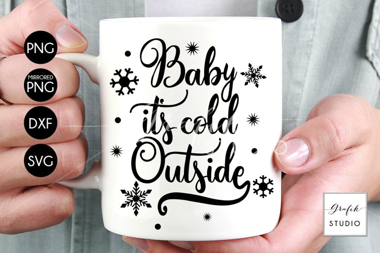 Baby its cold outside holiday SVG File, SVG CUT files, CUT  File for Cricut