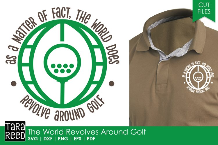 World Revolves Around Golf - Golf SVG and Cut Files