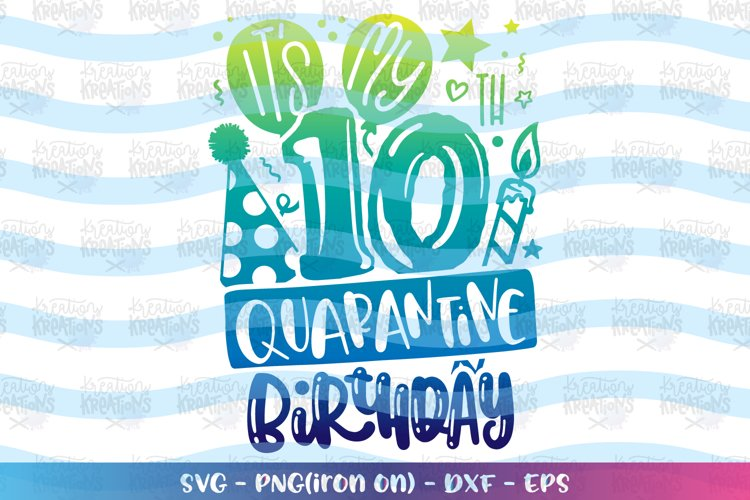 Birthday svg Its my 10th Quarantine Birthday - ten tenth