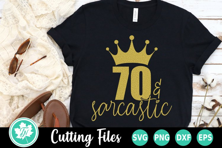 70th Birthday SVG | 70 and Sarcastic SVG