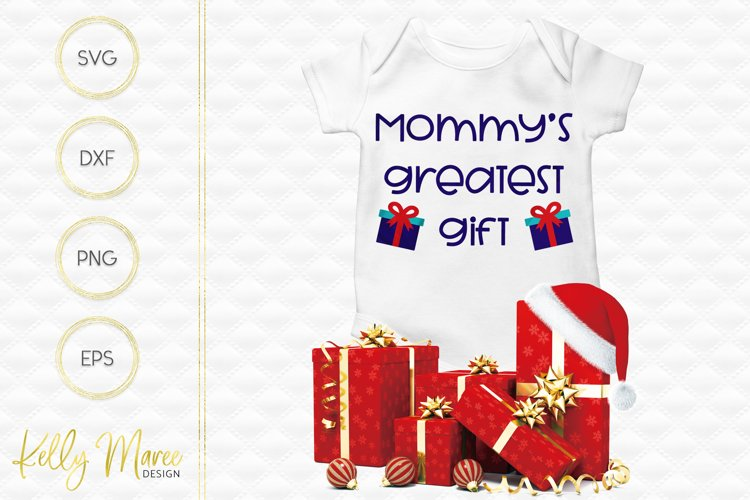 Mommys Greatest Gift SVG File