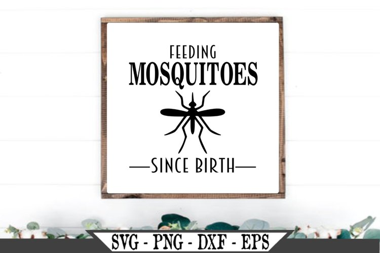Feeding Mosquitoes Since Birth SVG example image 1