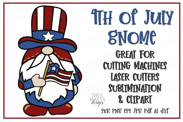 4th of July Gnome - Independence Day- Cutting File - SVG DXF