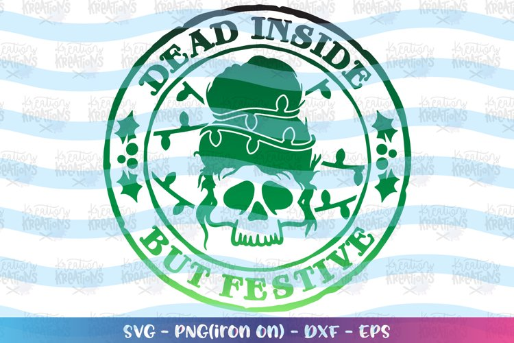 Christmas svg Dead inside but festive dead tired example image 1