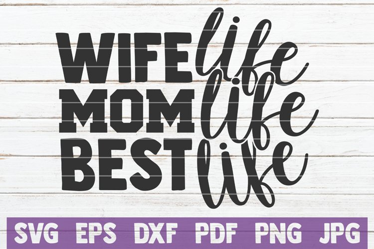 Wife Life Mom Life Best Life SVG Cut File example image 1