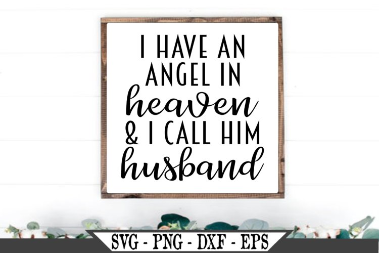 I Have An Angel In Heaven And I Call Him Husband SVG example image 1