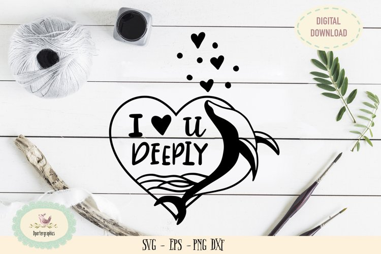 I love you deeply whale SVG under the sea whale example image 1