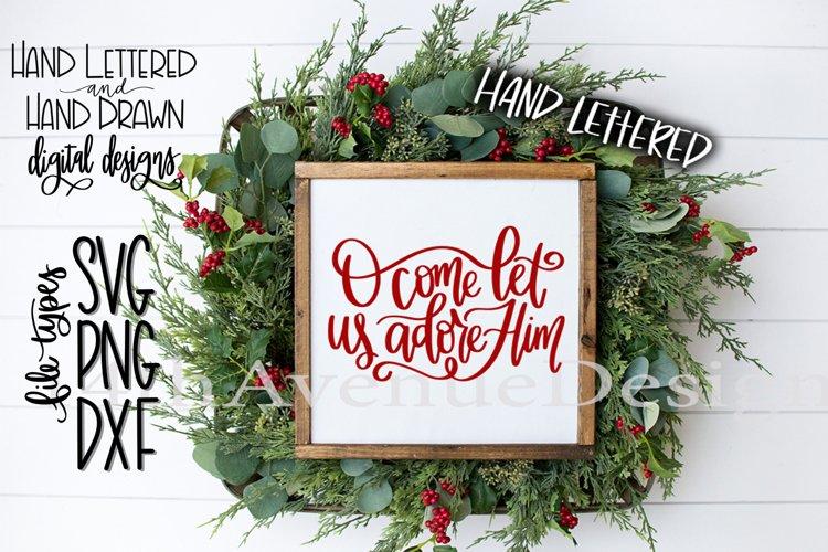 O Come Let Us Adore Him Svg Christmas Svg Png Dxf 159907 Svgs Design Bundles