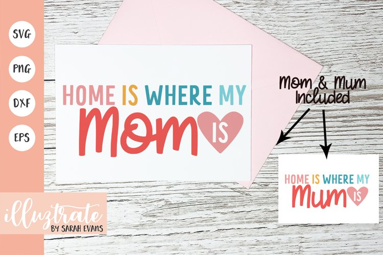Home is Where My Mom is SVG   Mum SVG   Mothers Day SVG example image 1