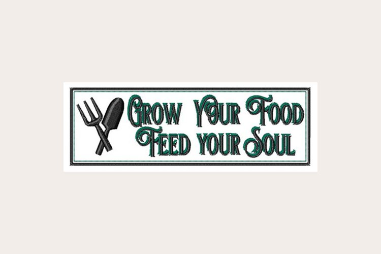 Grow Your Food Feed Your Soul - Machine Embroidery Design example image 1