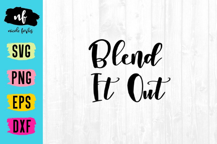 Blend It Out SVG Cut File example image 1