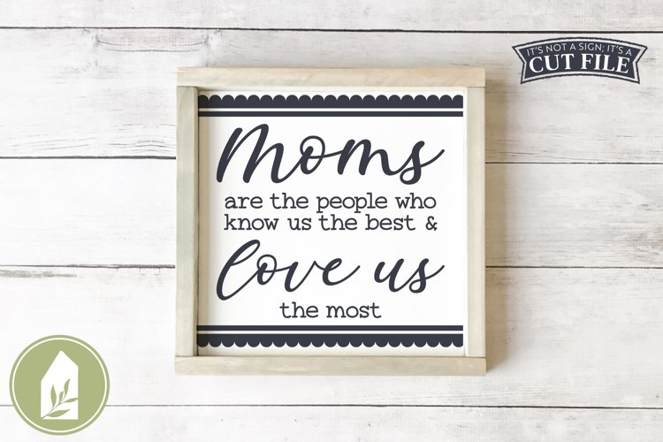 Mother's Day SVG, Moms are the People Who Love Us The Most example image 1