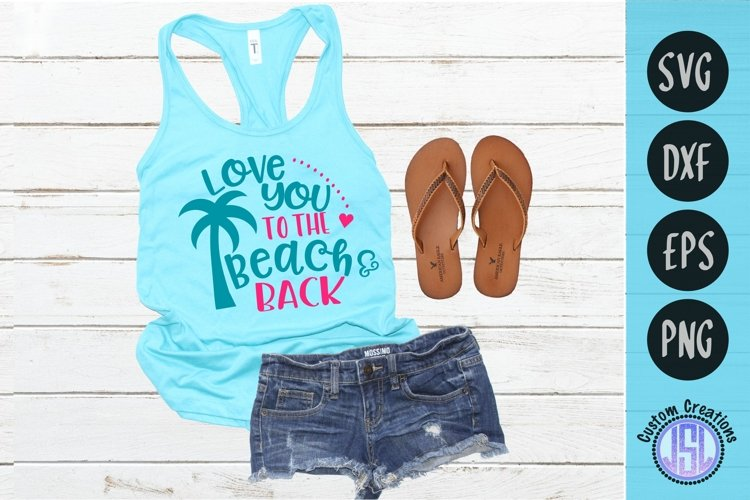 Love You to the Beach & Back   Summer SVG   SVG EPS DXF PNG example image 1
