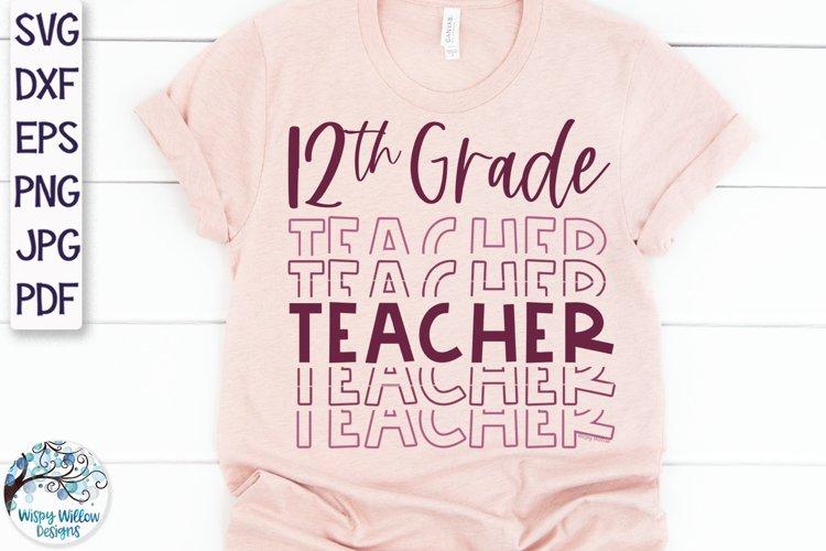 Twelfth Grade Teacher SVG | Teacher Shirt SVG example image 1