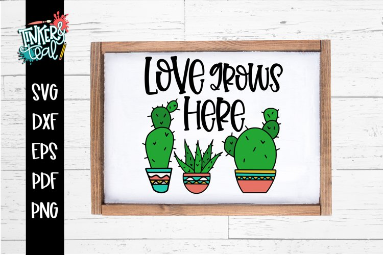 Love Grows Here Cactus SVG example image 1