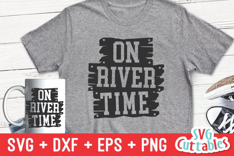 Lake SVG | On River Time | Shirt Design