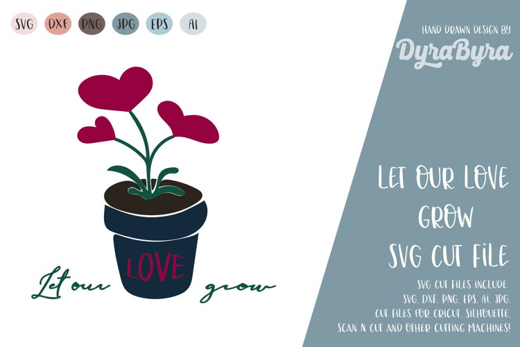 Let our love grow / Valentines svg / Valentine / Love SVG example image 1