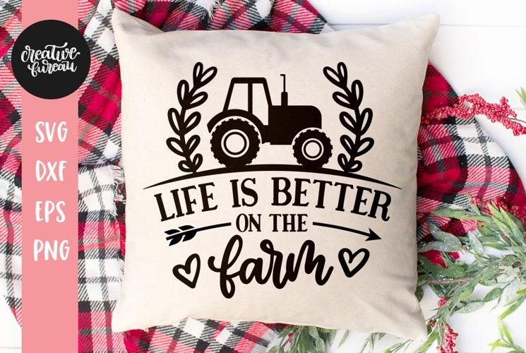 Life Is Better On The Farm SVG DXF, Farm SVG