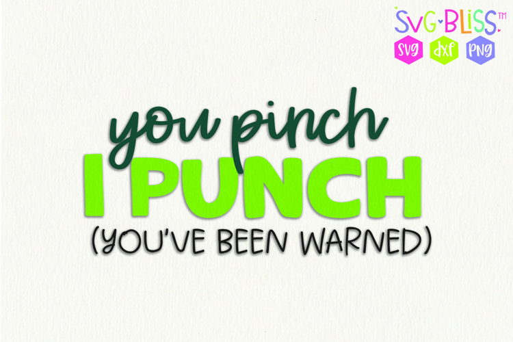 Funny St. Patricks Day SVG- You Pinch I Punch