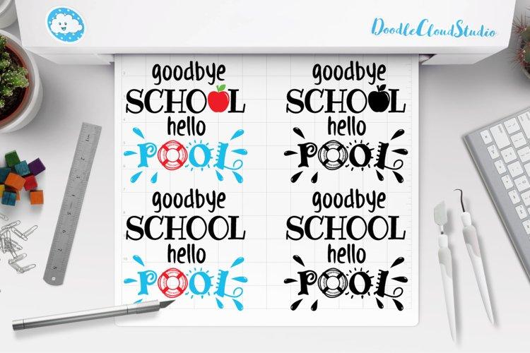 Goodbye School Hello Pool SVG, End of School Year Shirt. example image 1