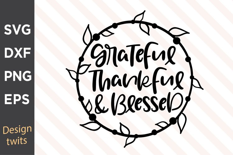 Grateful Thankful And Blessed SVG example image 1