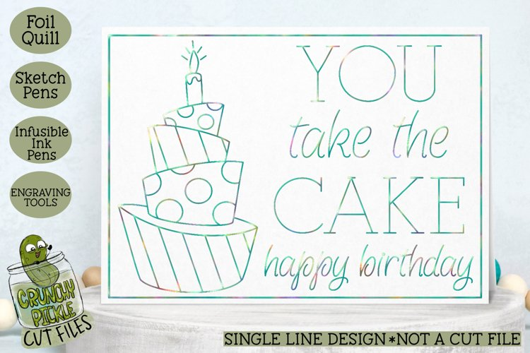 Foil Quill Birthday Card - You Take the Cake / Single Line example image 1