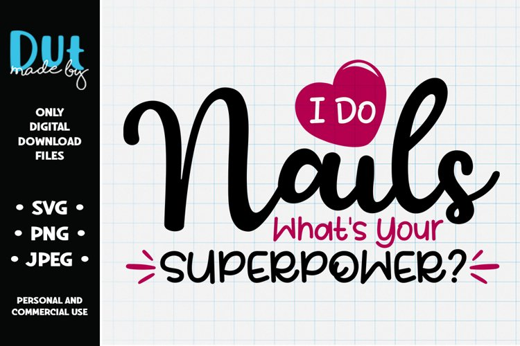 I Do Nails, Whats Your Superpower? SVG