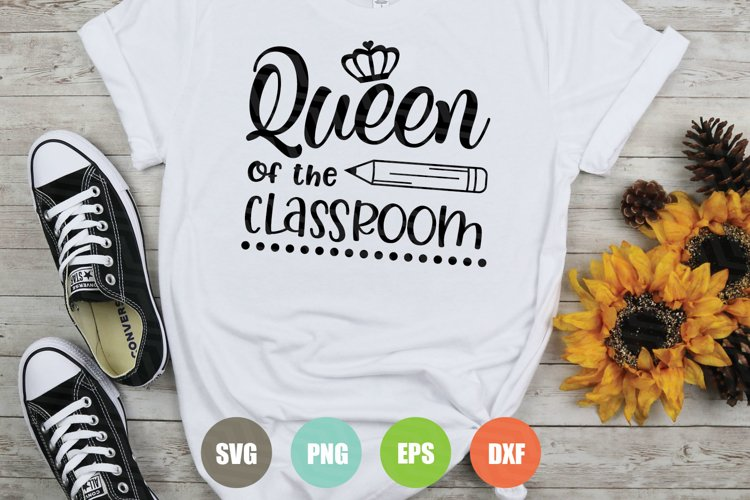 Queen Of The Classroom SVG File example image 1